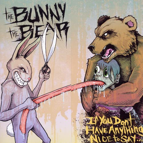 "The Bunny The Bear - ""If You Don't Have Anything Nice To Say"""