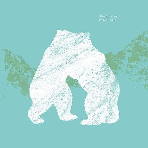 "Sleepingdog - ""Polar Life"""