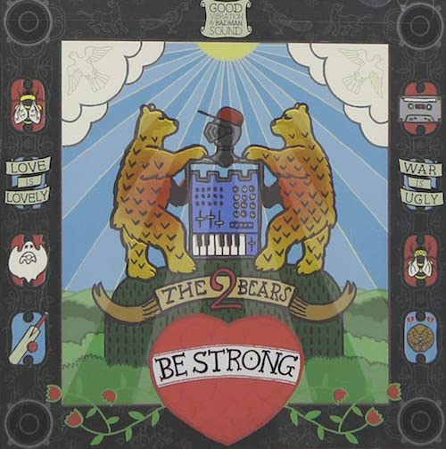 """The 2 Bears - """"Be Strong"""""""