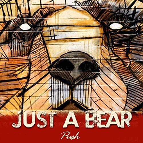 "Just a Bear - ""Push"""