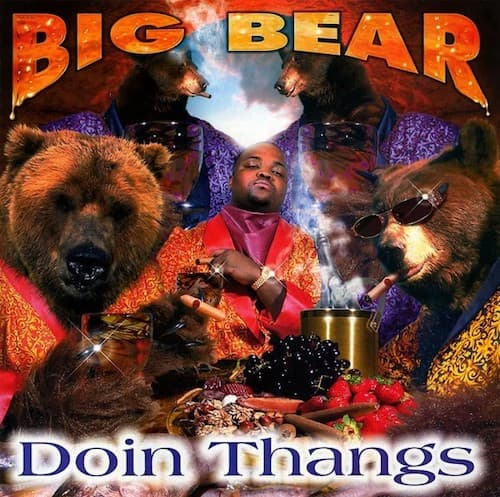 "Big Bear - ""Doin Thangs"""