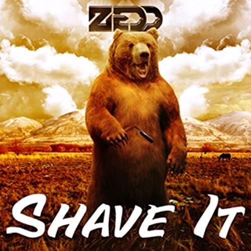 "Zedd - ""Shave It"""
